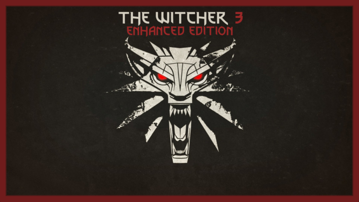 The Witcher 3 Enhanced Edition