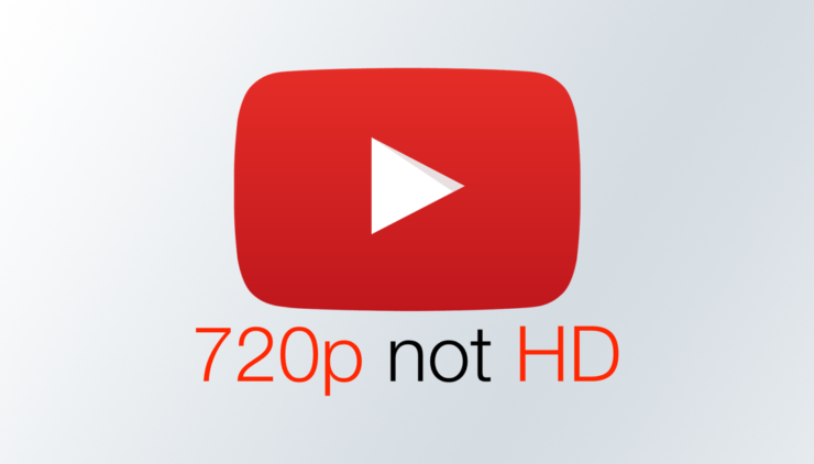 YouTube stops calling 720p 'HD'