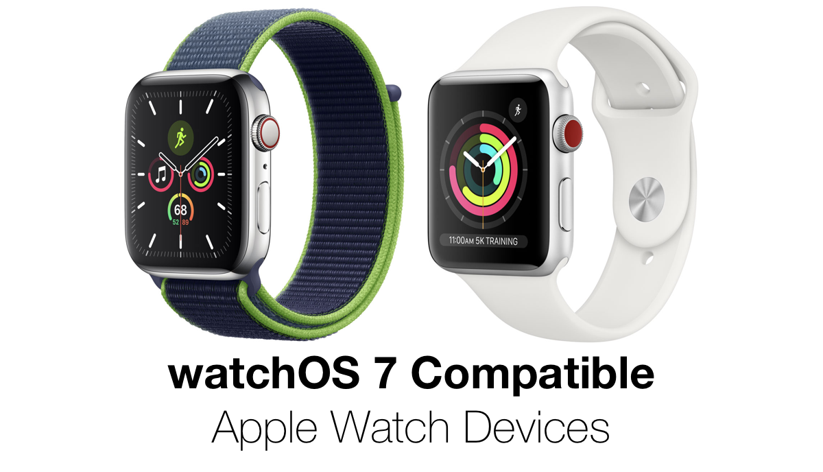 Apple Watch models compatible with new watchOS 7 beta software update