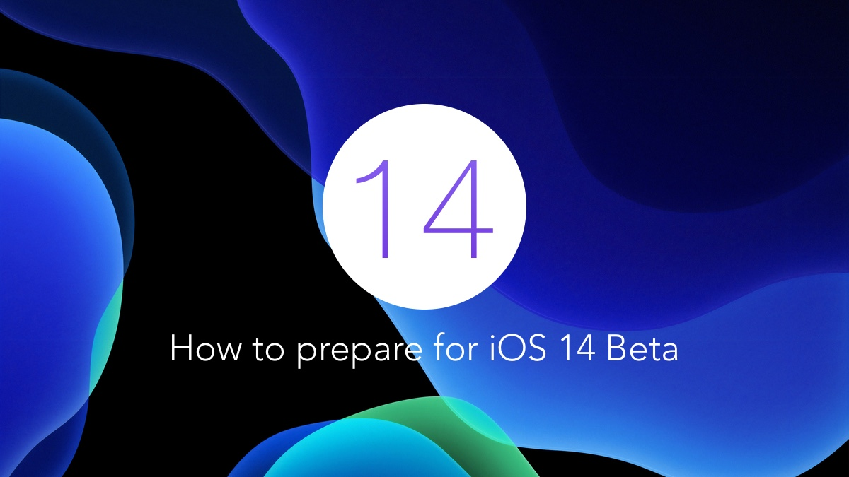 Here's a complete checklist on how to prepare for iOS 14 / iPadOS 14 beta download for iPhone and iPad