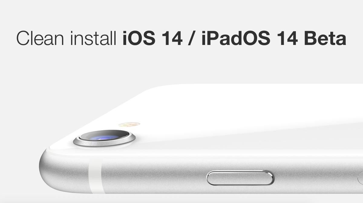 Clean install iOS 14 / iPadOS 14 beta on iPhone and iPad