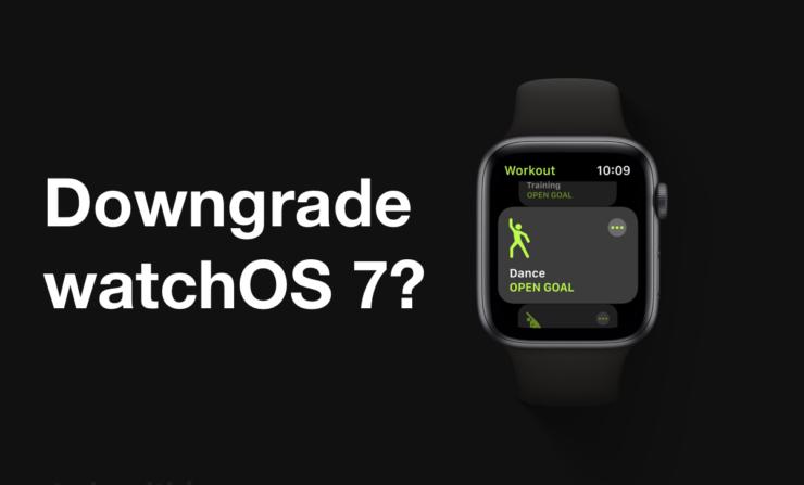 Can you downgrade watchOS 7 beta to watchOS 6?