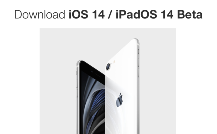 iOS 14 and iPadOS 14 beta now available for download