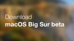 Download the macOS Big Sur beta today