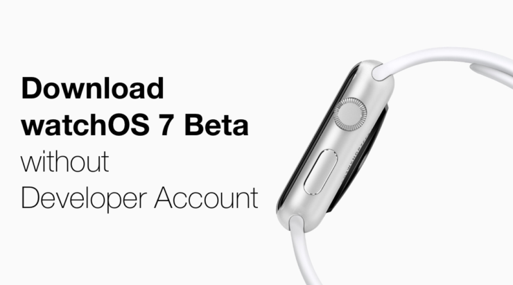 Download and install watchOS 7 beta without a Developer Account on Apple Watch