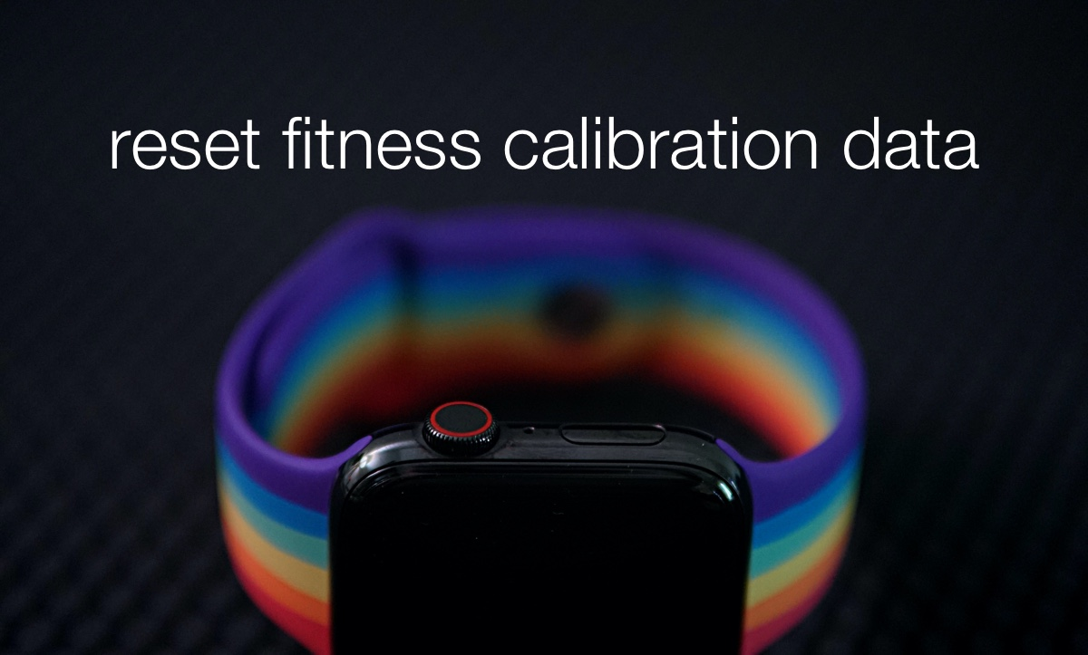 How to reset your Apple Watch fitness calibration data and make every workout and walk accurate