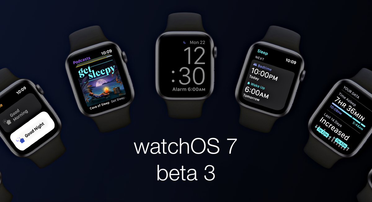 watchOS 7 beta 3 is now ready for download