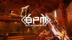 bpm-bullets-per-minute-review-01-header