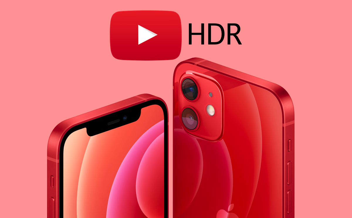 YouTube now supports HDR on iPhone 12