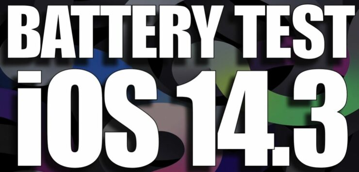 iOS 14.3 Battery Life Test Older iPhone Models