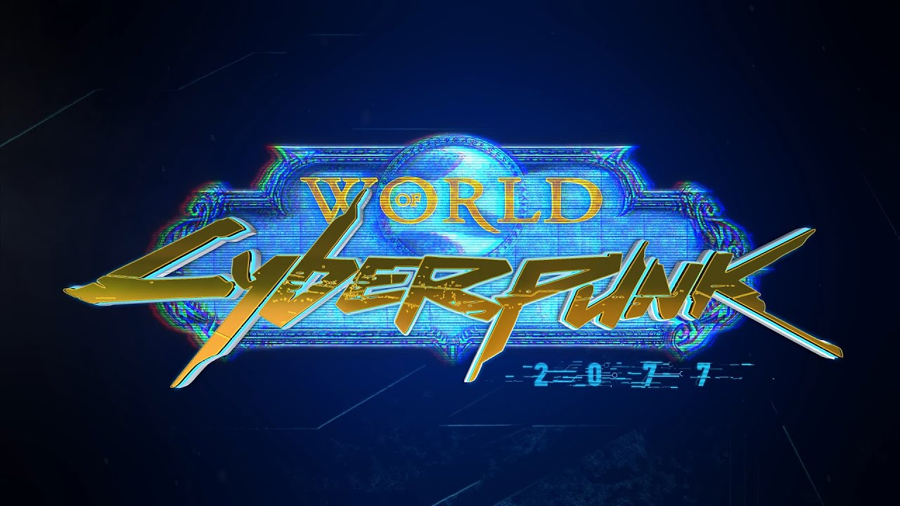 world of cyberpunk world of warcraft cyberpunk 2077