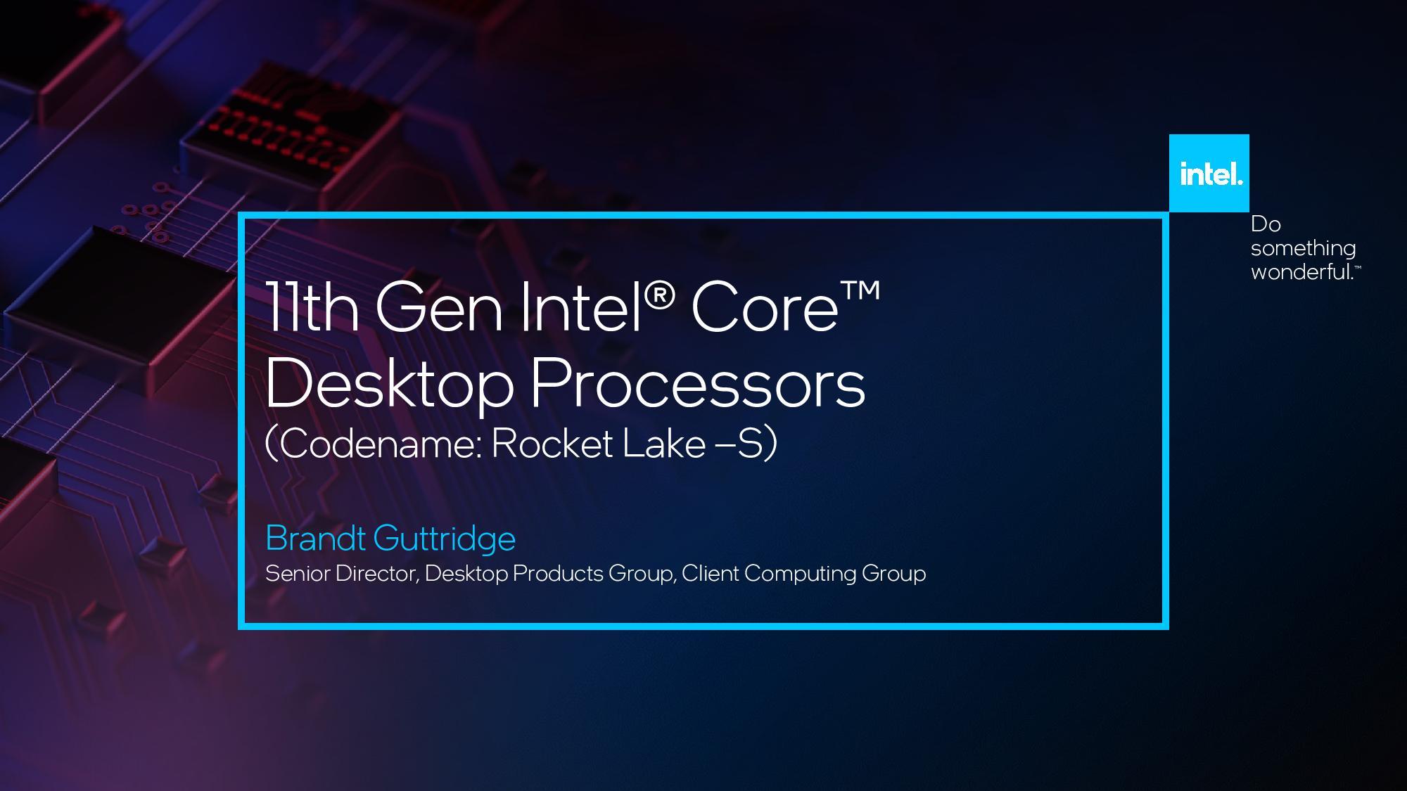 Intel Menunjukkan Core i9-11900k 'Rocket Lake' Flagship CPU Pada CES 2021