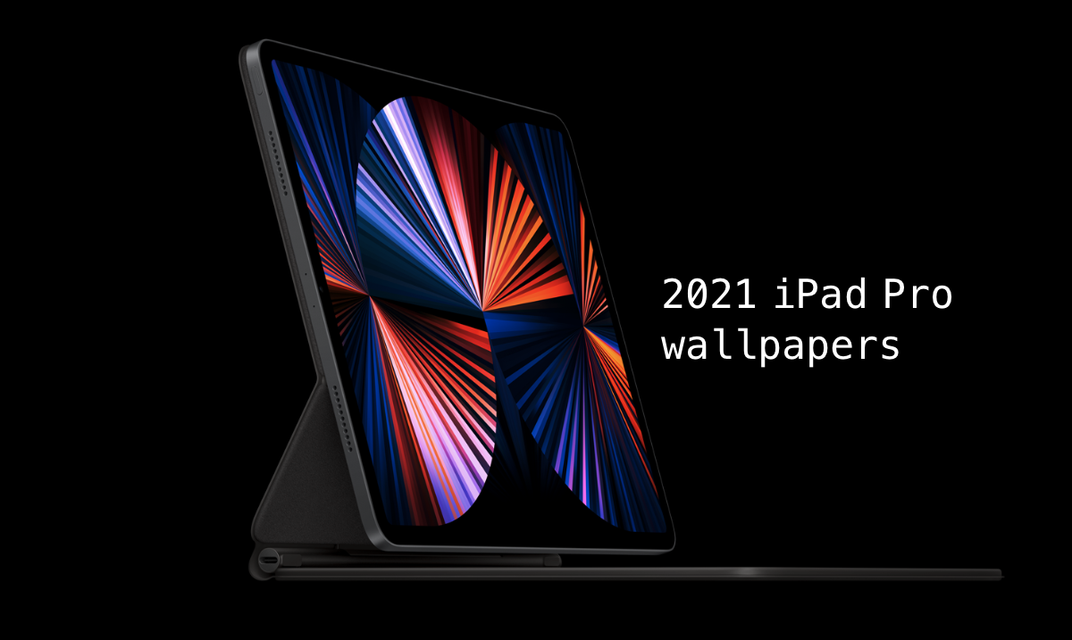 Download 2021 iPad Pro Wallpapers Right Now Direct Link