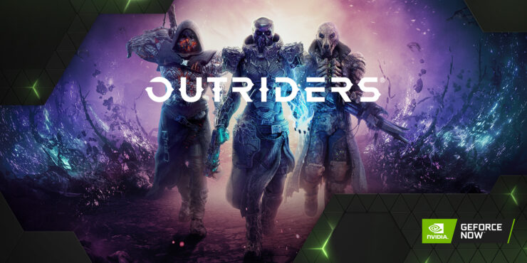 GeForce NOW Outriders
