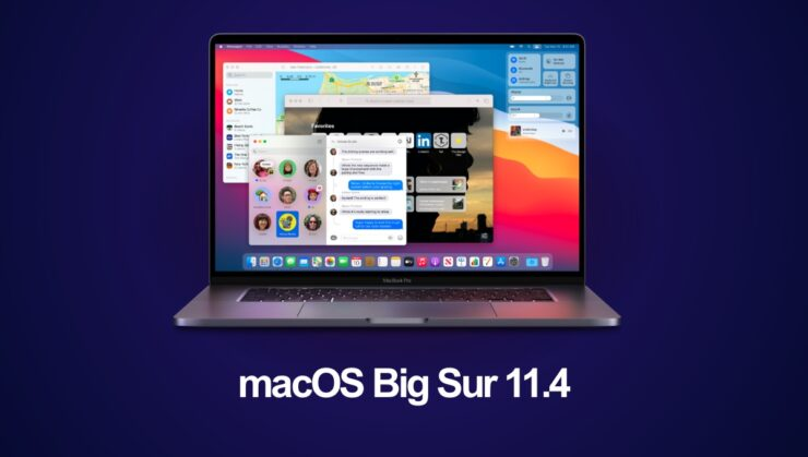 You can now download macOS Big Sur 11.4 final version for your Mac