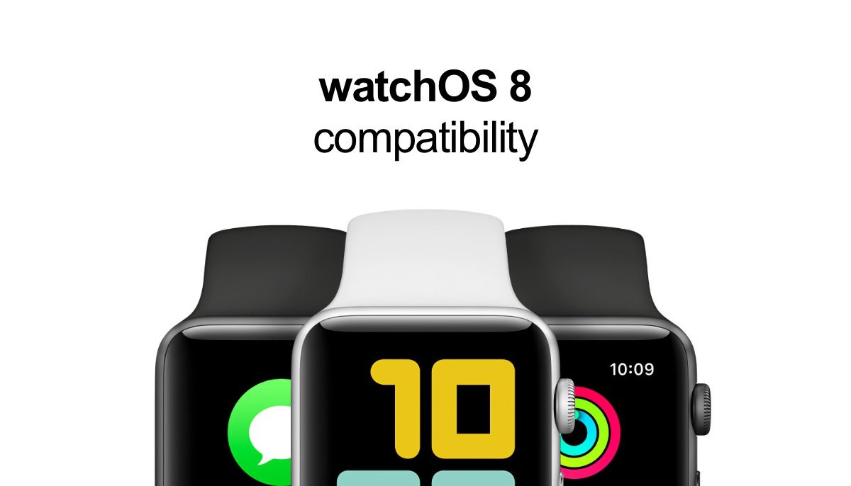 These are the Apple Watch models compatible with watchOS 8