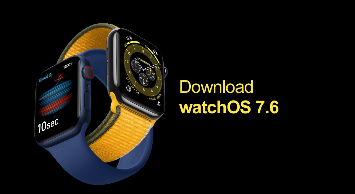 Download watchOS 7.6 final update for Apple Watch