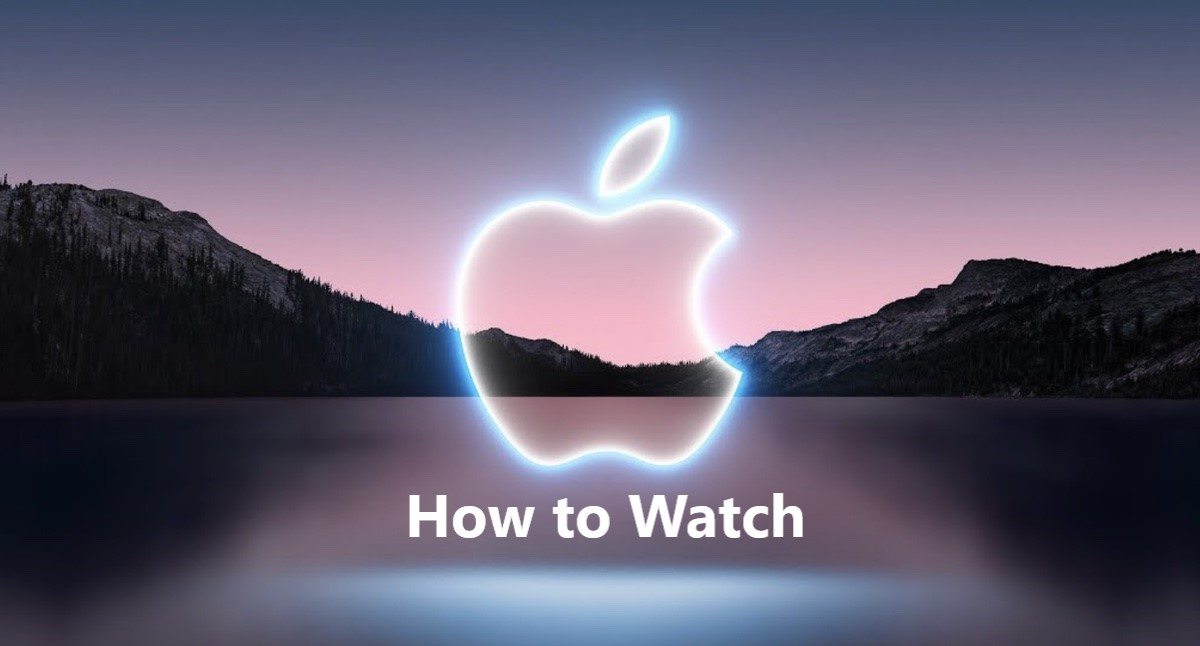 How to watch iPhone 13 event live