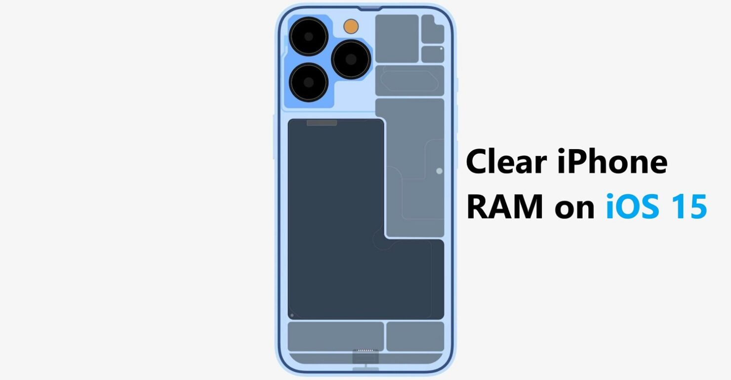 How to Clear iPhone RAM on iOS 15